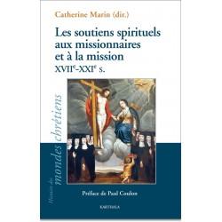 les-soutiens-spirituels-aux-missionnaires-et-a-la-mission-xviie-xxie-siecles